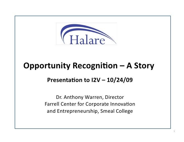 OpportunityRecogni(on–AStory       Presenta(ontoI2V–10/24/09            Dr.AnthonyWarren,Director      Farre...
