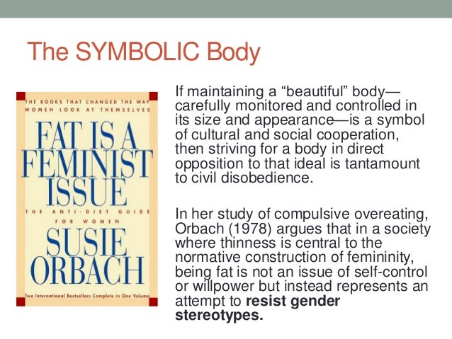 """The SYMBOLIC Body If maintaining a """"beautiful"""" body— carefully monitored and controlled in its size and appearance—is a sy..."""