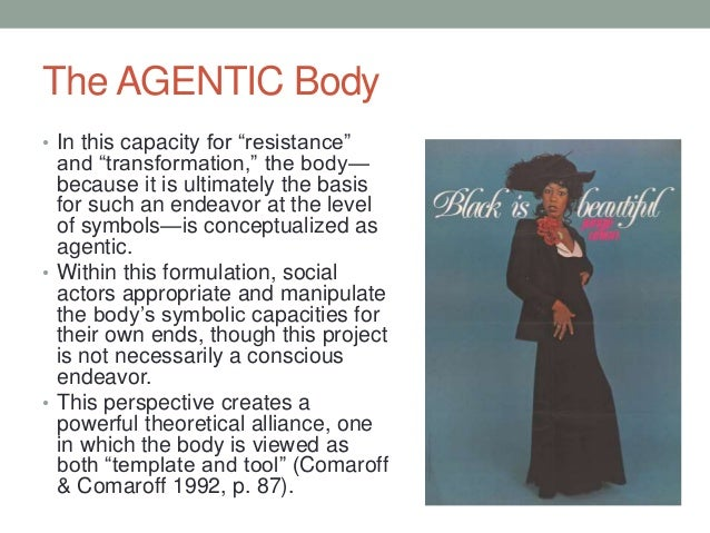 """The AGENTIC Body • In this capacity for """"resistance"""" and """"transformation,"""" the body— because it is ultimately the basis fo..."""