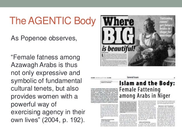 """The AGENTIC Body As Popenoe observes, """"Female fatness among Azawagh Arabs is thus not only expressive and symbolic of fund..."""