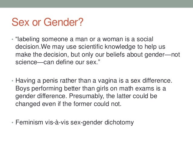 """Sex or Gender? • """"labeling someone a man or a woman is a social decision.We may use scientific knowledge to help us make t..."""