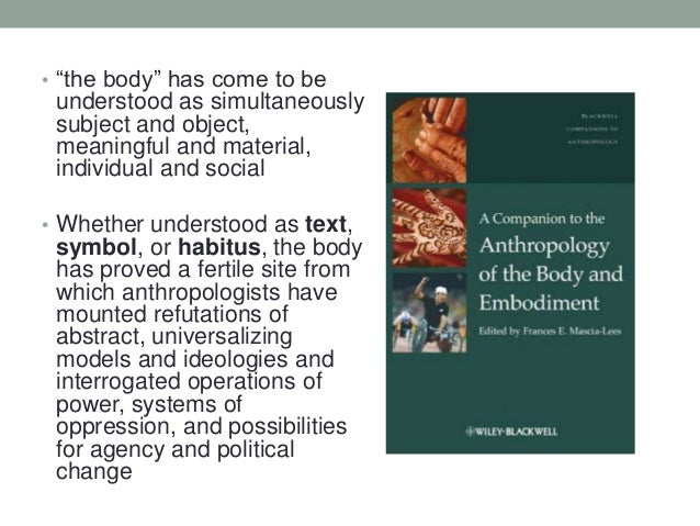 """• """"the body"""" has come to be understood as simultaneously subject and object, meaningful and material, individual and socia..."""