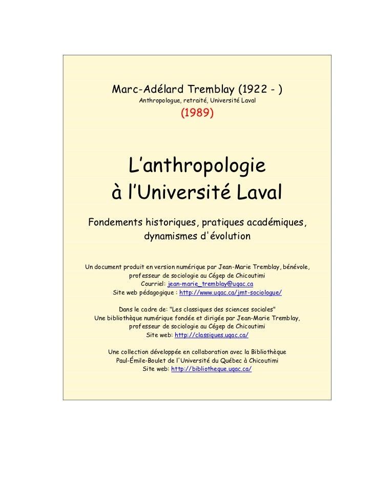 Marc-Adélard Tremblay (1922 - )                 Anthropologue, retraité, Université Laval                                (...