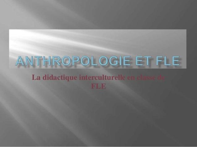 La didactique interculturelle en classe de                  FLE