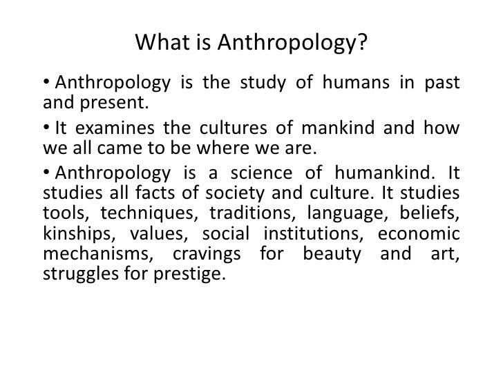 anthropology the study of humankind Medical anthropology synonyms, medical anthropology pronunciation, medical anthropology translation the study of humankind, including origins, behavior.