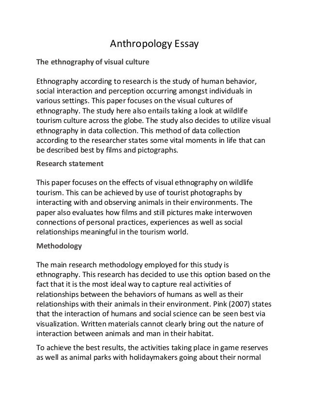 anthropology essay anthropology essay the ethnography of visual culture ethnography according to research is the study of human