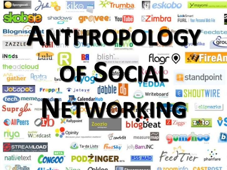 Anthropology of Social Networking