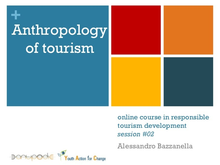 online course in responsible tourism development  session #02 Alessandro Bazzanella Anthropology of tourism