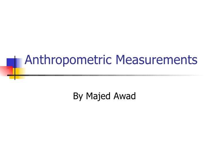 Anthropometric Measurements By Majed Awad