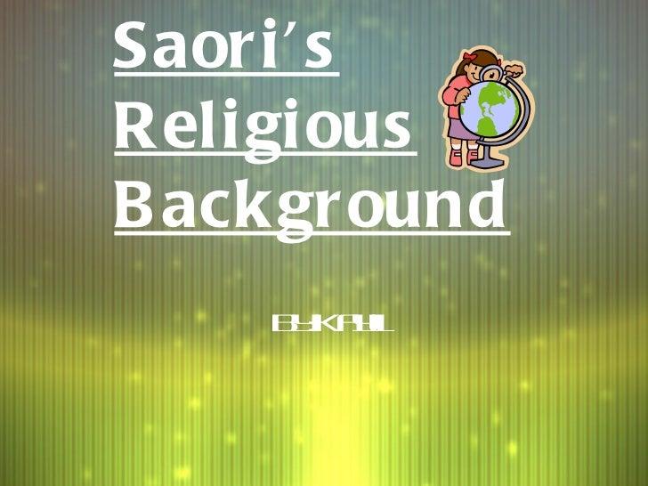 Saori's Religious Background By:Kayli