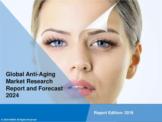 Copyright © IMARC Service Pvt Ltd. All Rights Reserved Global Anti-Aging Market Research Report and Forecast 2024 Report E...