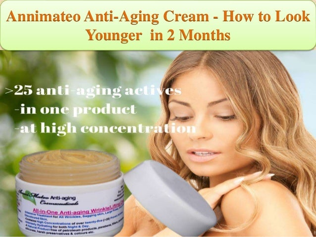 Annimateo anti aging cream how to look younger in 2 months ccuart Choice Image