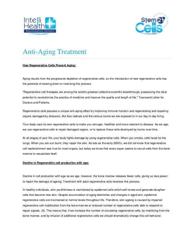 Anti-Aging Treatment How Regenerative Cells Prevent Aging: Aging results from the progressive depletion of regenerative ce...