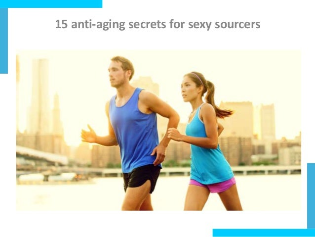 15 anti-aging secrets for sexy sourcers