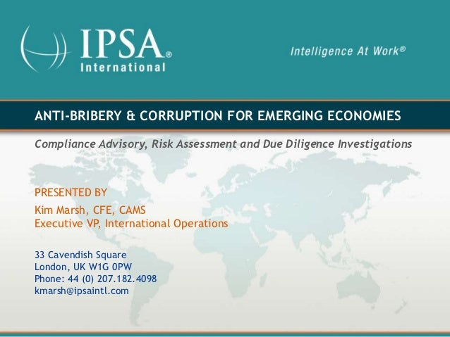 ANTI-BRIBERY & CORRUPTION FOR EMERGING ECONOMIESCompliance Advisory, Risk Assessment and Due Diligence InvestigationsPRESE...
