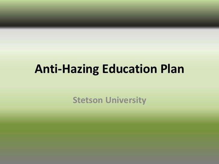 Anti-Hazing Education Plan      Stetson University