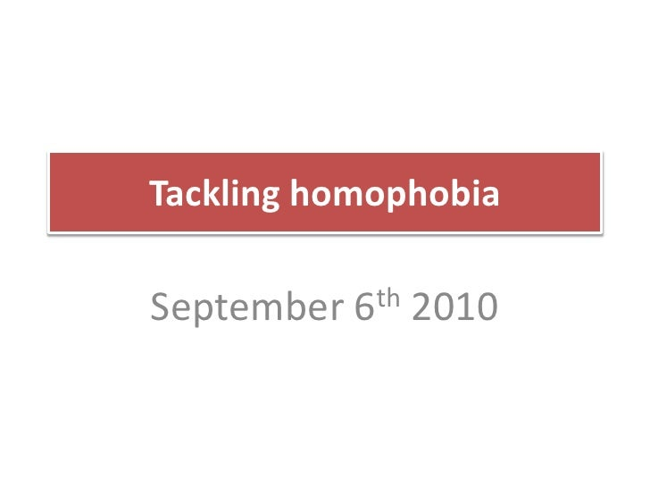 Tackling homophobia<br />September 6th 2010<br />