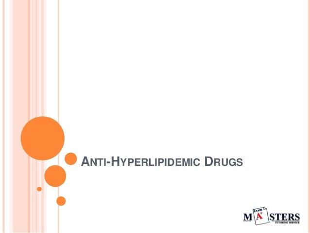 ANTI-HYPERLIPIDEMIC DRUGS