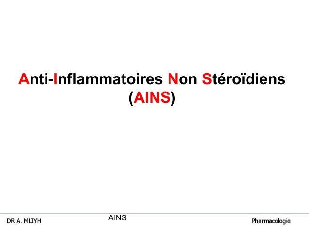 AINS Anti-Inflammatoires Non Stéroïdiens (AINS)