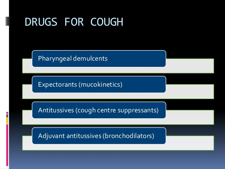 MECHANISM OF COUGH SUPPRESSION Antitussive drugs act by an ill-defined effect in  the brain stem, depressing the cough ce...