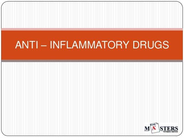ANTI – INFLAMMATORY DRUGS