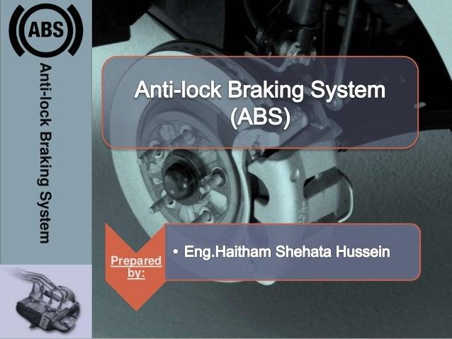 Anti-lockBrakingSystem Prepared by: