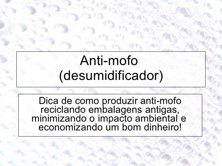 Anti-mofo  (desumidificador) Dica de como produzir anti-mofo reciclando embalagens antigas, minimizando o impacto ambienta...
