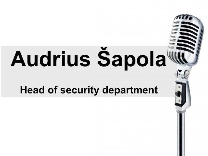 Audrius Šapola Head of security department