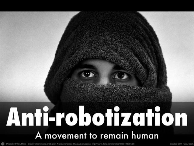 The anti-robotization movement