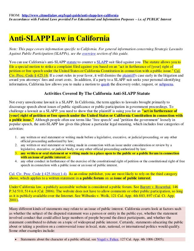 FROM: http://www.citmedialaw.org/legal-guide/anti-slapp-law-californiaIn accordance with Federal Laws provided For Educati...