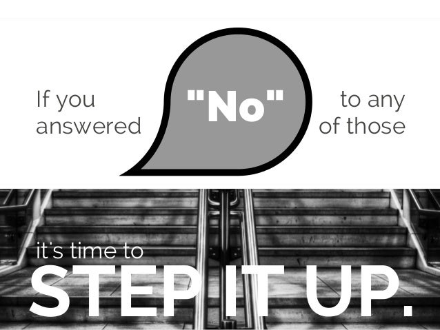 """If you answered STEP IT UP. it's time to """"No"""" to any of those"""