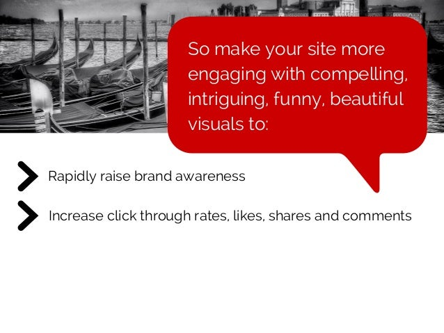 Increase click through rates, likes, shares and comments Rapidly raise brand awareness So make your site more engaging wit...
