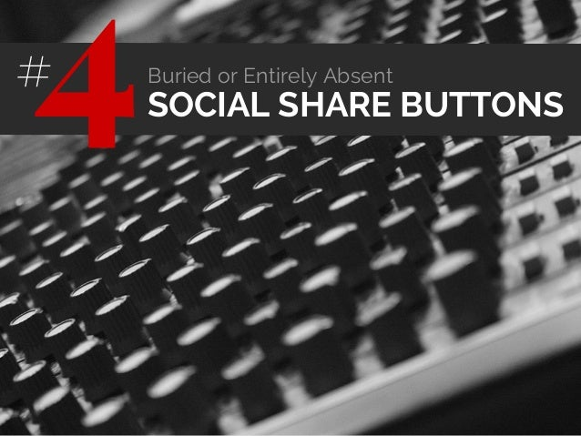 SOCIAL SHARE BUTTONS4# Buried or Entirely Absent