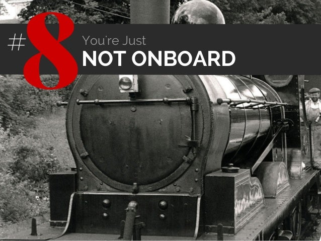 NOT ONBOARD 8# You're Just