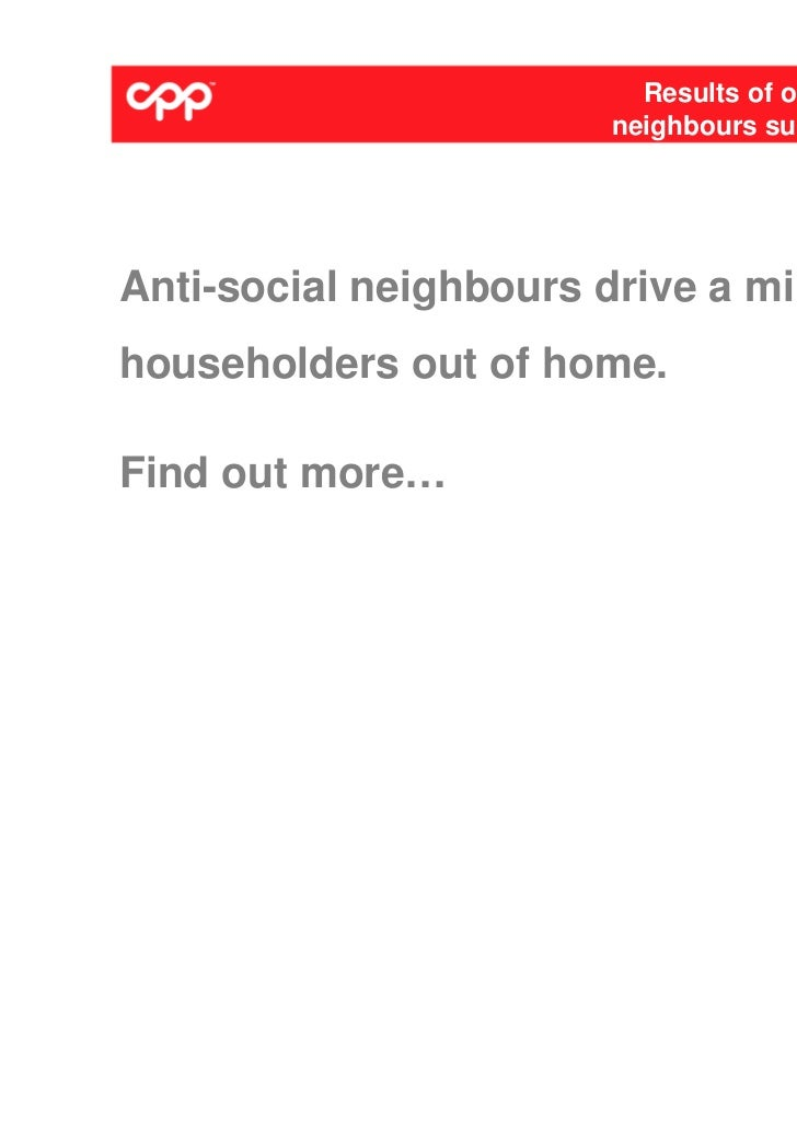 Results of our Anti-social                        neighbours survey revealedAnti-social neighbours drive a millionhousehol...