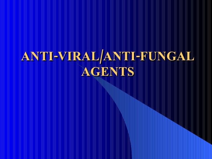 ANTI-VIRAL/ANTI-FUNGAL AGENTS