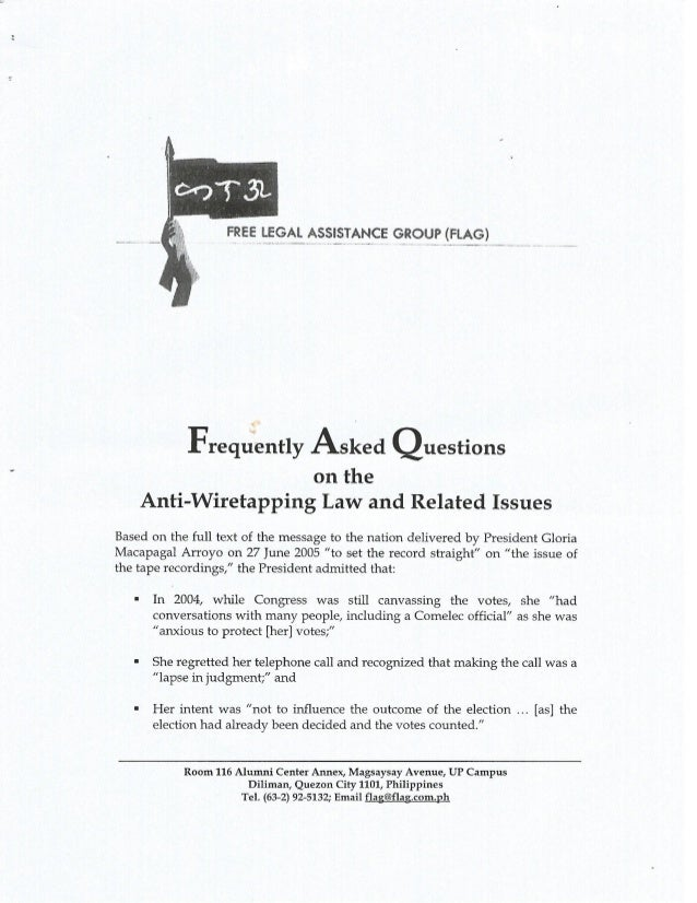 FREE i. £GAt ASSISTANCE GROUP (FLAG)  Frequently Asl<ed Questions  on the Anti-Wiretapping Law and Related Issues  Based o...