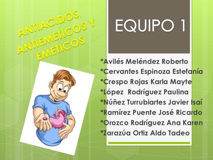 *Avilés Meléndez Roberto*Cervantes Espinoza Estefanía*Crespo Rojas Karla Mayte*López Rodríguez Paulina*Núñez Turrubiartes ...
