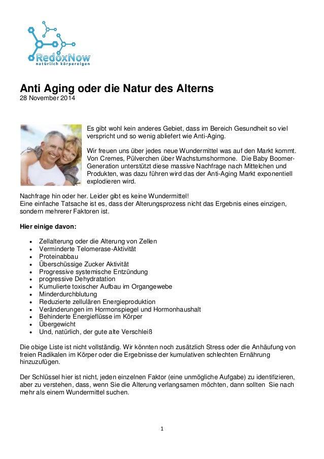 1 Anti Aging oder die Natur des Alterns 28 November 2014 Es gibt wohl kein anderes Gebiet, dass im Bereich Gesundheit so v...
