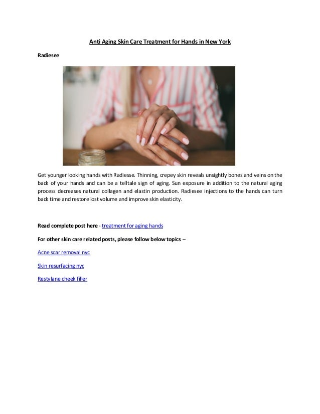 Anti Aging Skin Care Treatment For Hands In New York