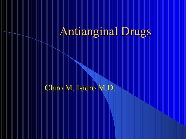 Antianginal Drugs Claro M. Isidro M.D.