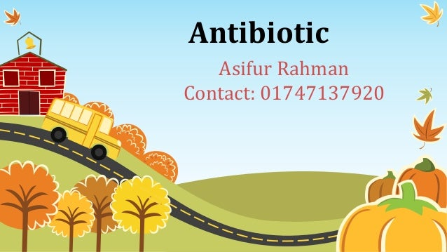 Antibiotic Asifur Rahman Contact: 01747137920