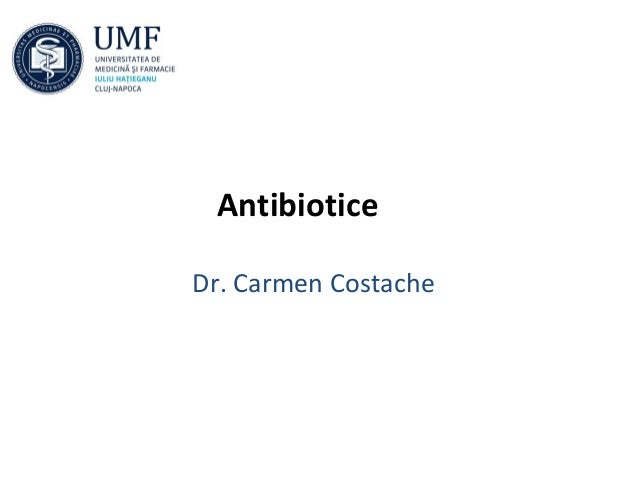 AntibioticeDr. Carmen Costache