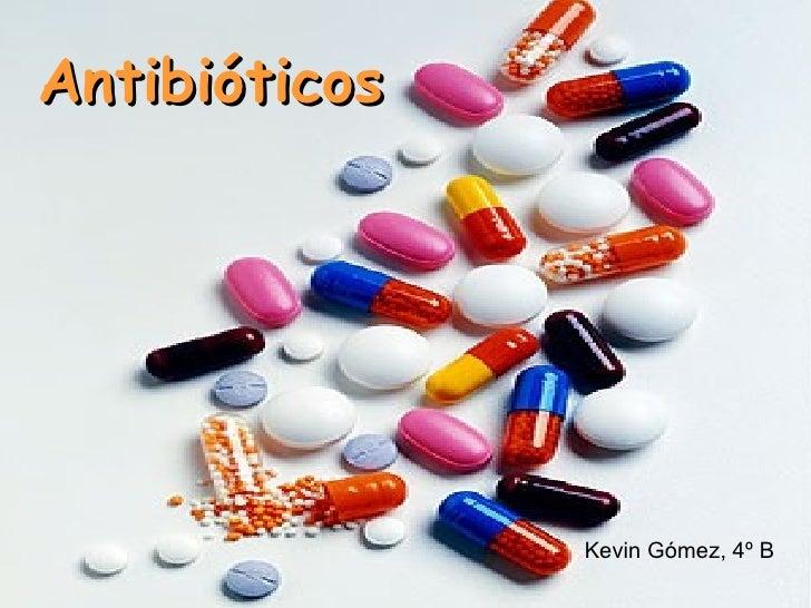 Antibióticos   Kevin Gómez, 4º B