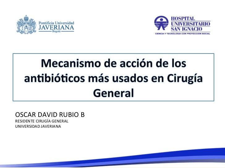 OSCAR DAVID RUBIO B RESIDENTE CIRUGÍA GENERAL  UNIVERSIDAD JAVERIANA