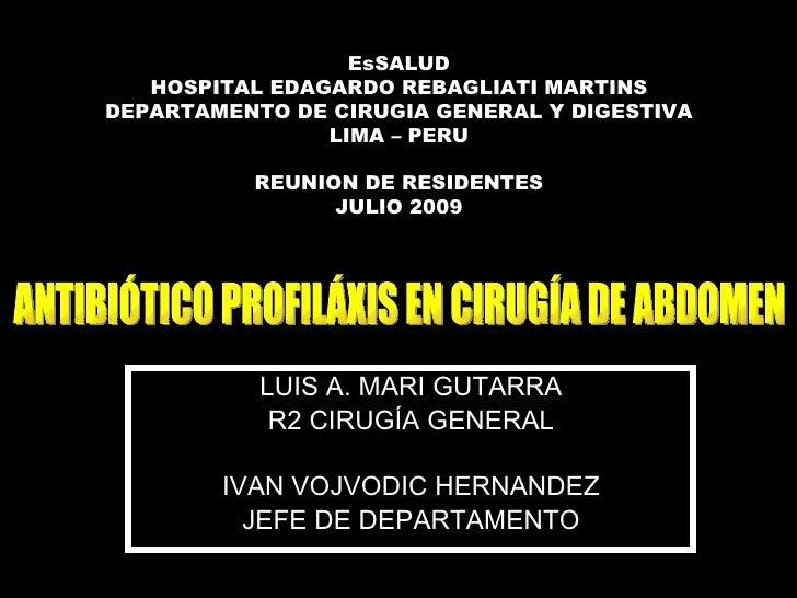 EsSALUD    HOSPITAL EDAGARDO REBAGLIATI MARTINS DEPARTAMENTO DE CIRUGIA GENERAL Y DIGESTIVA                 LIMA – PERU   ...