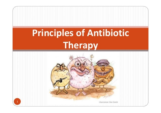 Principles of Antibiotic            Therapy1