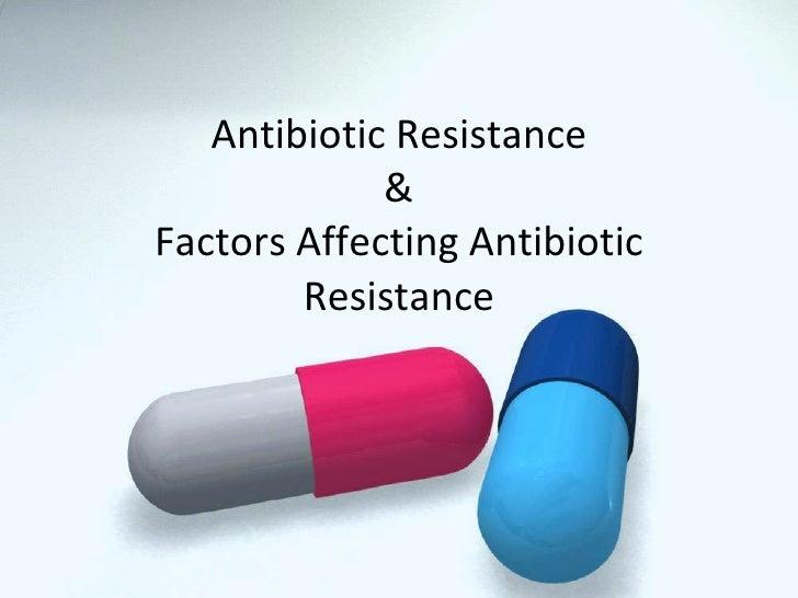 Antibiotic Resistance & Factors Affecting Antibiotic Resistance