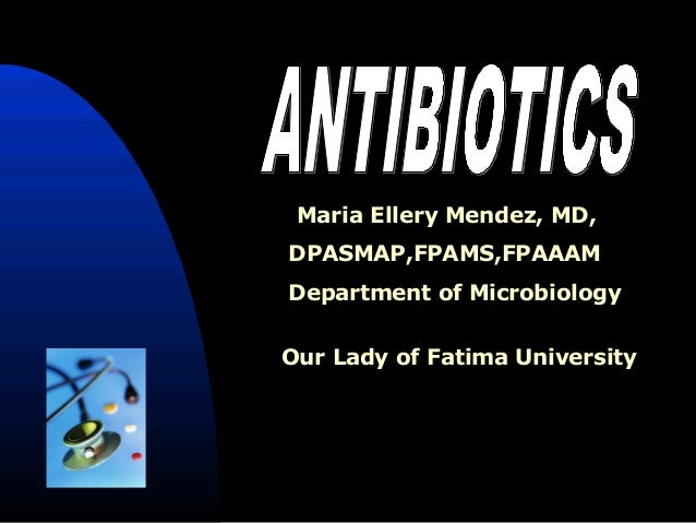Maria Ellery Mendez, MD, DPASMAP,FPAMS,FPAAAM Department of Microbiology Our Lady of Fatima University