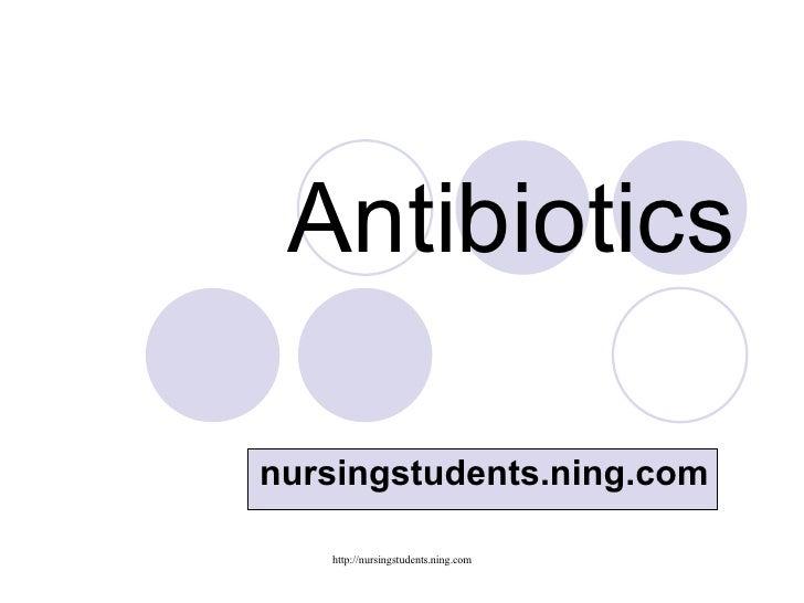 Antibiotics nursingstudents.ning.com